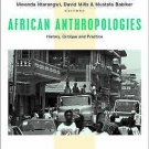 Africa in the New Millennium: African Anthropologies : History, Critique and...