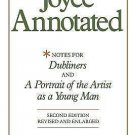 Joyce Annotated : Notes for Dubliners and a Portrait of the Artist As a Young...