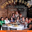 Nonna's House : Cooking and Reminiscing with the Italian Grandmothers of...