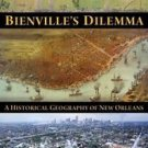 Bienville's Dilemma A Historical Geography New Orleans by Campanella Paperback