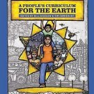 A People's Curriculum for the Earth : Teaching about the Environmental Crisis...