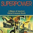 The Reluctant Superpower : A History of America's Economic Global Reach by...