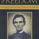 A New Birth of Freedom : Abraham Lincoln and the Coming of the Civil War by...