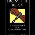 Water from the Rock : Black Resistance in a Revolutionary Age by Sylvia R....