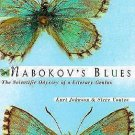 Nabokov's Blues : The Scientific Odyssey of a Literary Genius by Steven L....