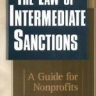 The Law of Intermediate Sanctions : A Guide for Nonprofits by Bruce R....