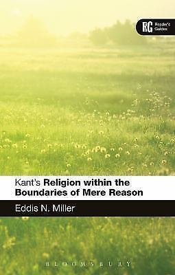 Reader's Guides: Kant's 'Religion Within the Boundaries of Mere Reason' : A...