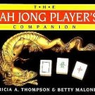 The Mah Jong Player's Companion by Patricia A. Thompson and Betty Maloney...
