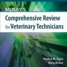 Mosby's Comprehensive Review for Veterinary Technicians by Monica M. Tighe...