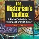 The Historian's Toolbox : A Student's Guide to the Theory and Craft of...