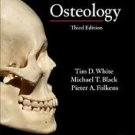 Human Osteology by Pieter A. Folkens, Michael T. Black and Tim D. White...