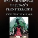 War and Survival in Sudan's Frontierlands : Voices from the Blue Nile by...