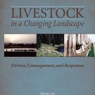 Livestock in a Changing Landscape, Volume 1 : Drivers, Consequences, and...