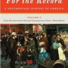 For the Record : A Documentary History of America: from Reconstruction...