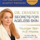 Dr. Denese's Secrets for Ageless Skin : Younger Skin in 8 Weeks by Adrienne...