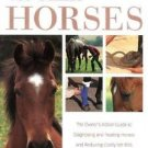 Vet Clinic for Horses : The Owner's Action Guide to Diagnosing and Treating...