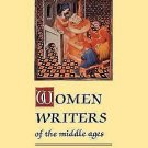 Women Writers of the Middle Ages : A Critical Study of Texts from Perpetua to...