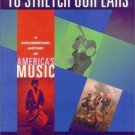 To Stretch Our Ears : A Documentary History of America's Music by James...