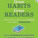 Great Habits, Great Readers : A Practical Guide for K-4 Reading in the Light...