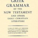 Greek Grammar of the New Testament and Other Early Christian Literature...