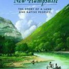 Time Before New Hampshire : The Story of a Land and Native Peoples by Michael...
