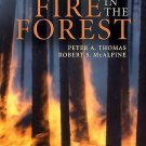 Fire in the Forest by Robert S. McAlpine and Peter A. Thomas (2010, Hardcover)
