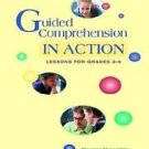 Guided Comprehension in Action : A Teaching Model for Grades 3-8 by Maureen...