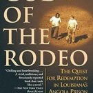 God of the Rodeo : The Quest for Redemption in Louisiana's Angola Prison by...