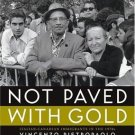 Not Paved with Gold : Italian-Canadian Immigrants in The 1970s by Vincenzo Pietr