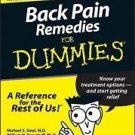 Back Pain Remedies for Dummies by William W. Deardorff and Michael S. Sinel...