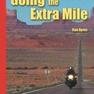 Going the Extra Mile : A Handbook for Long-Distance Motorcycling and...
