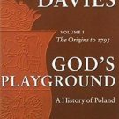 God's Playground Vol. 1 : A History of Poland, Volume 1 (Revised Edition) Volume