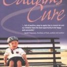 Callum's Cure : A Triumph of Positive Parenting by Shelly Sykes (2004,...