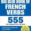 The Big Blue Book of French Verbs by David M. Stillman and Ronni L. Gordon...