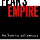 Fear's Empire : War, Terrorism and Democracy in an Age of Interdependence by...