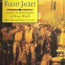 Art of the Flight Jacket : Classic Leather Jackets of World War II by Jon A....