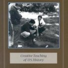 A Passion for the Past : Creative Teaching of U. S. History by James Percoco...