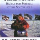 Ice Bound : A Doctor's Incredible Battle for Survival at the South Pole by...