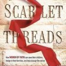A Scarlet Threads : How Women of Faith Can Save Their Children, Hedge in...