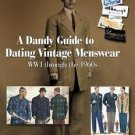 A Dandy Guide to Dating Vintage Menswear : WWI through The 1960s by Sue...