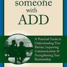 The New Harbinger Loving Someone: Loving Someone with ADD : A Practical Guide...