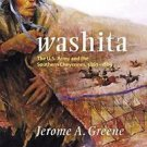 Washita : The U. S. Army and the Southern Cheyennes, 1867-1869 3 by Jerome A....