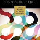 Making Sense of Business Reference : A Guide for Librarians and Research...