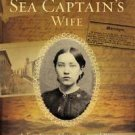 The Sea Captain's Wife : A True Story of Love, Race, and War in the...