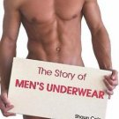 Temporis: The Story of Men's Underwear by Shaun Cole (2010, Hardcover)