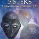 Calliope's Sisters : A Comparative Study of Philosophies of Art by Richard L....