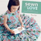 Sewn with Love : Classic Patterns for Children's Clothes and Accessories by...