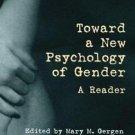 Toward a New Psychology of Gender : A Reader (1996, Paperback)