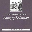 Casebooks in Criticism: Toni Morrison's Song of Solomon : A Casebook by Toni...