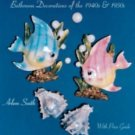 Ceramic Fish, Mermaids and Seahorses : Bathroom Decorations of the 1940s And...